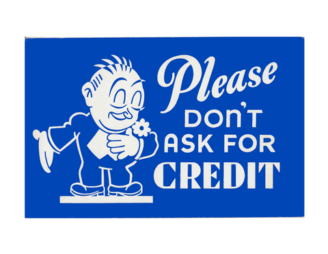 Please Don't Ask For Credit Vintage Diner Sign Print