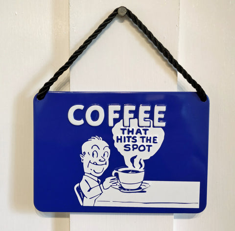 'Coffee That Hits The Spot' Vintage-style metal plaque