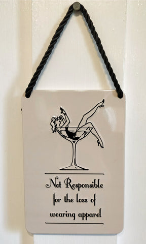 'Not Responsible for the loss of wearing apparel' Vintage-style metal plaque