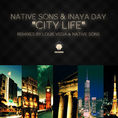 "Native Sons & Inaya Day ""City Life"" (Louie Vega & Native Sons Remix)"
