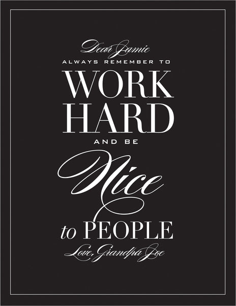 Work Hard and Be Nice Print