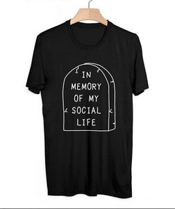 In Memory of My Social Life T-Shirt - TAIGS000