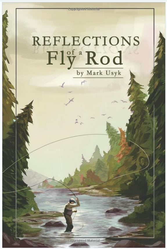 Reflections of a fly rod by Mark Usyk