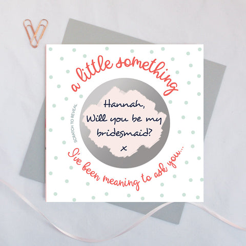 Secret message scratch card 'a little something I've been meaning to ask you...' Will you be my bridesmaid?