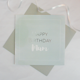 Happy birthday Mum silver foil card - Draenog
