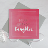 Happy birthday Daughter silver foil card - Draenog