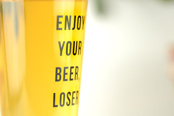 Enjoy your beer Loser... Pint Glass-Beer & Wine-Meriwether of Montana