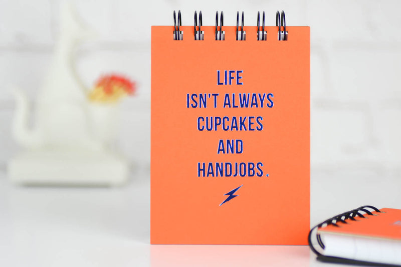 Life isn't always cupcakes and handjobs. Foil Pressed Journal.