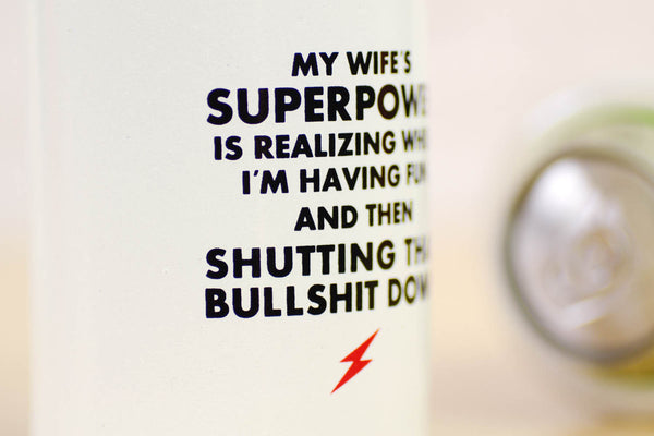 My Wife's Superpower... Vintage Beer Koozie