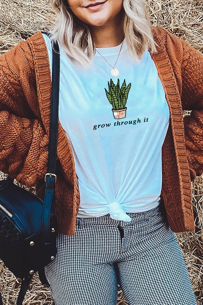 Grow Through It tee.