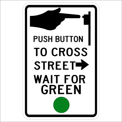 Push Button To Cross Street - Wait For Green