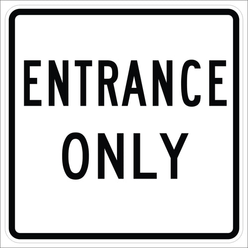 R7200E Entrance Only Sign