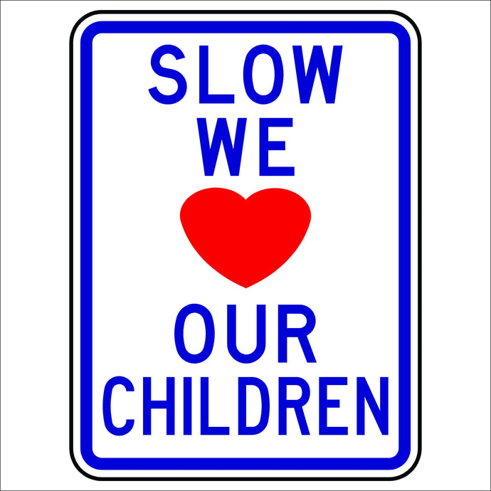 Slow, We Love Our Children