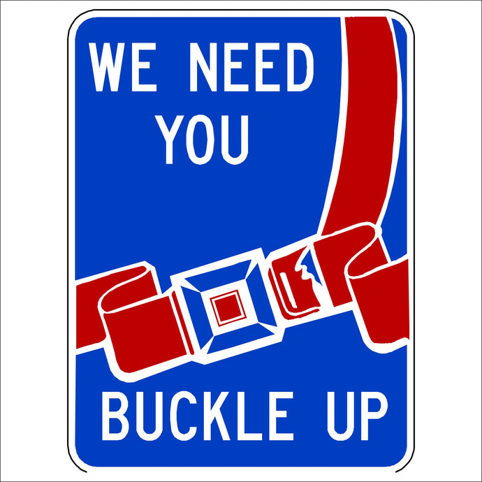 We Need You, Buckle Up