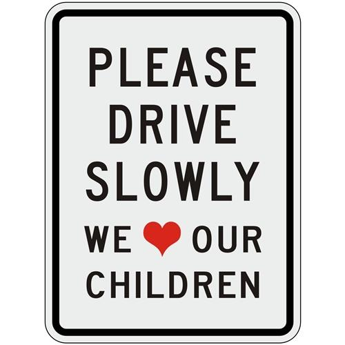 Please Drive Slowly We Love Our Children