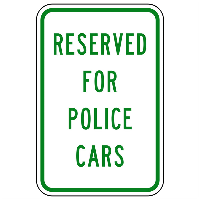 Reserved For Police Cars