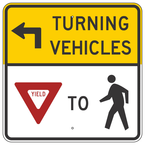 R10-15L Turning Vehicles Yield to Pedestrians Sign