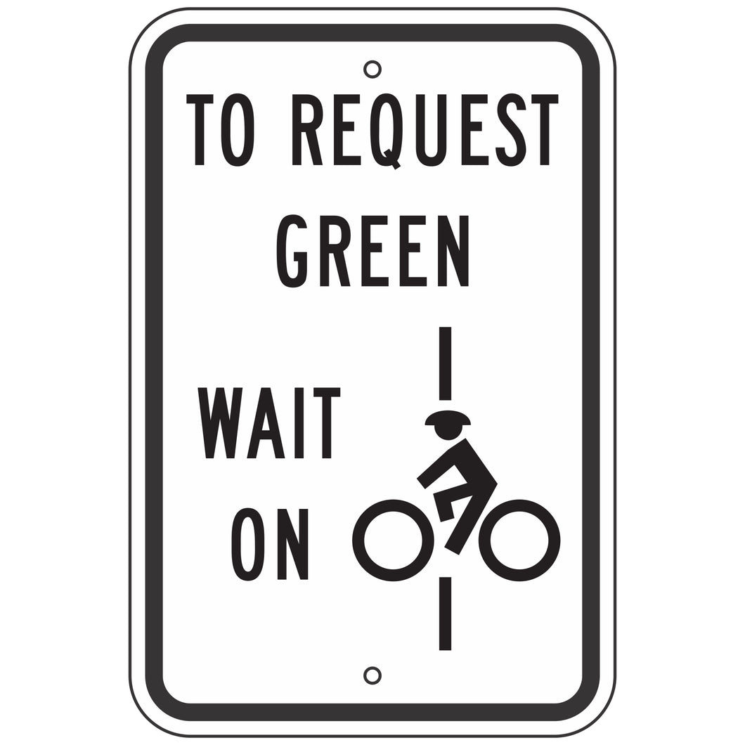 R10-22 To Request Green Wait on Line Sign