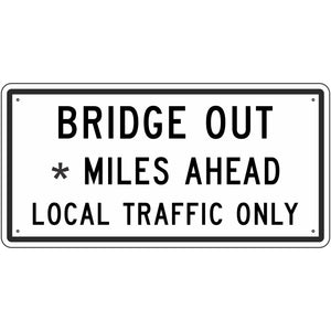 R11-3B Bridge Out ___ Miles Ahead Local Traffic Only Sign