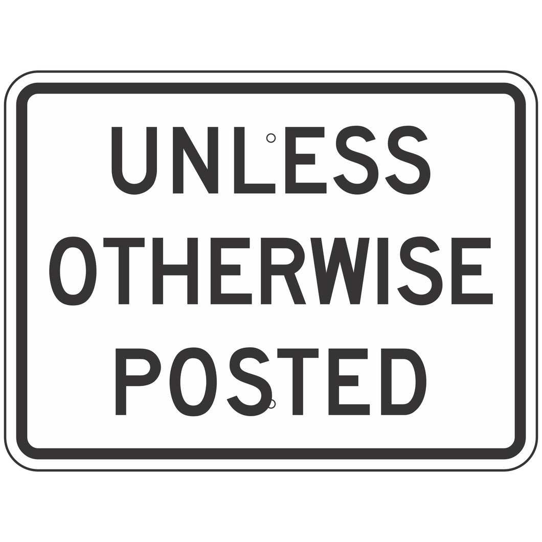 R2-5P Unless Otherwise Posted (Plaque) Sign