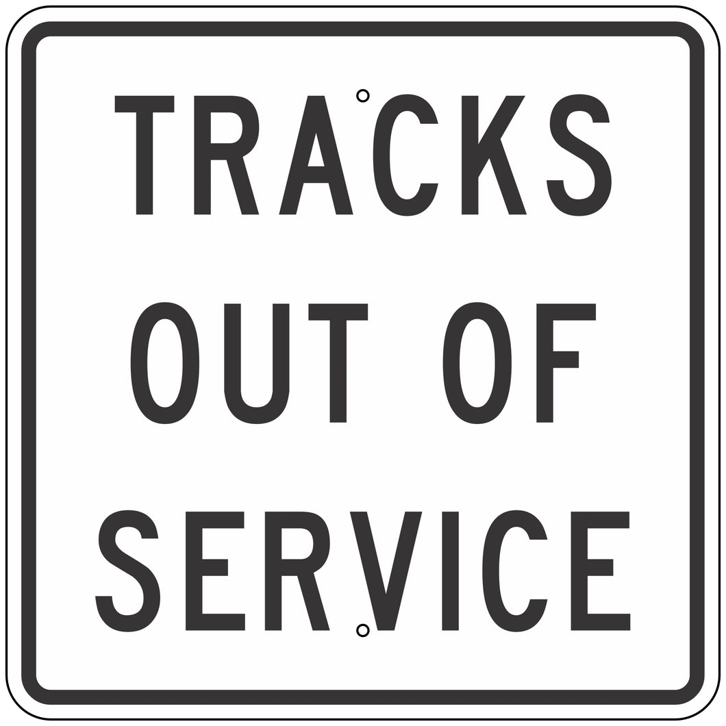 R8-9 Tracks Out Of Service Sign