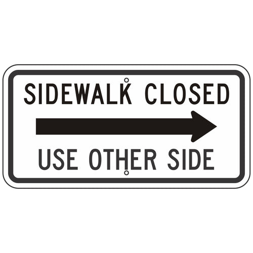R9-10R Sidewalk Closed Use Other Side Sign