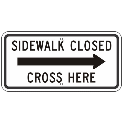 R9-11AR Sidewalk Closed Cross Here with Right Arrow Sign
