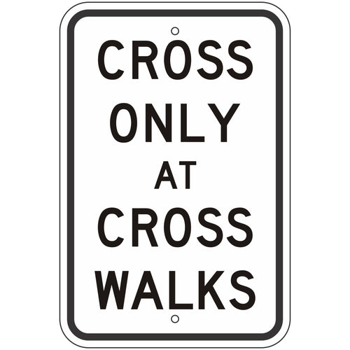 R9-2 Cross Only At Crosswalks Sign