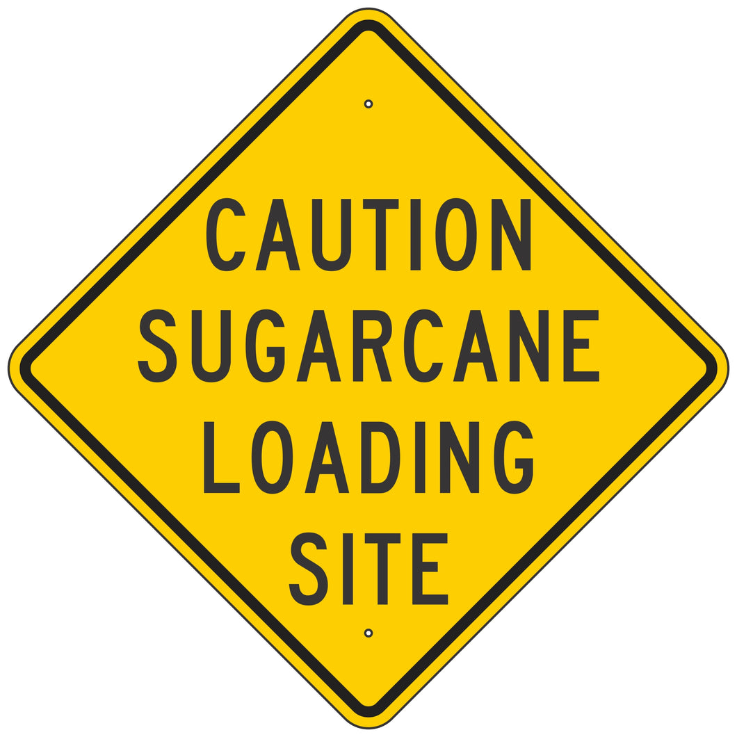 Sugar Cane Loading Site Sign