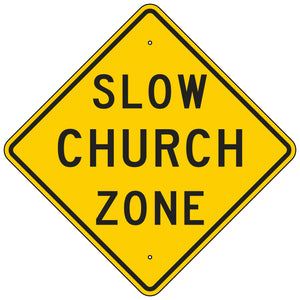 W404A Slow Church Zone Sign