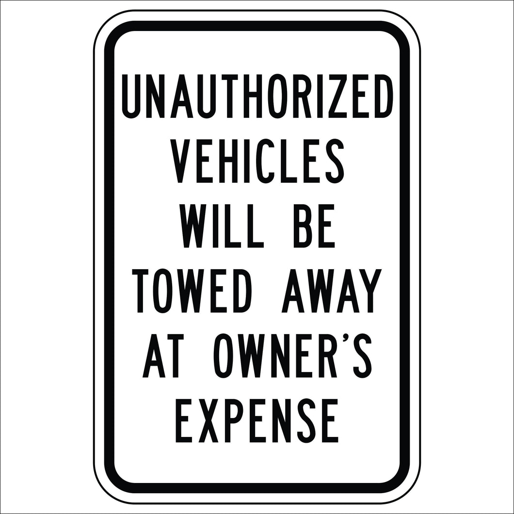 Unauthorized Vehicles Will Be Towed Away At Owner's Expense