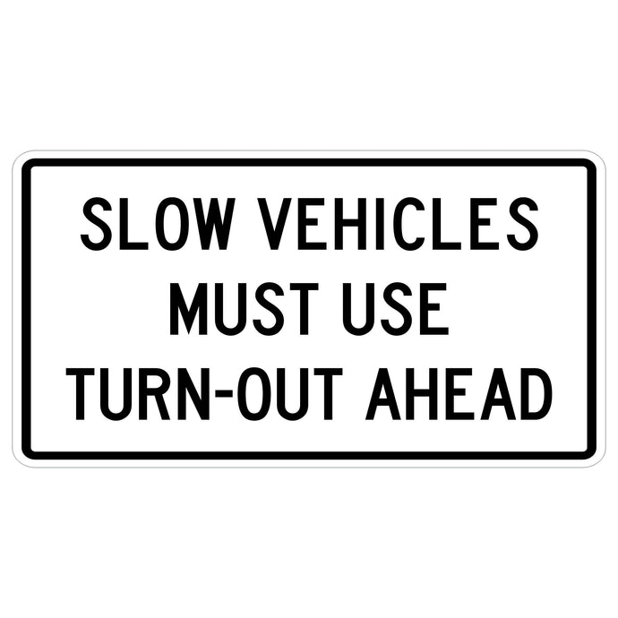 Slow Vehicles Must Use Turn-Out Ahead