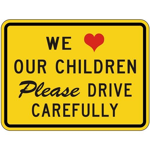 We Love Our Children Please Drive Carefully