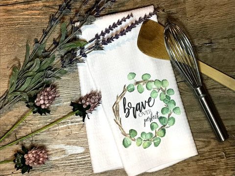 Brave Over Perfect Decor Kitchen or Bathroom Towel
