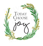 Today Choose Joy - Greeting Card