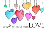 Color My World with Love - Hanging Hearts - Greeting Card