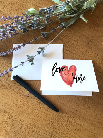 Love You More - Heart - Greeting Card