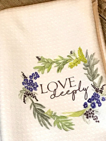 """Love Deeply"" Decor Kitchen or Bathroom Towel"
