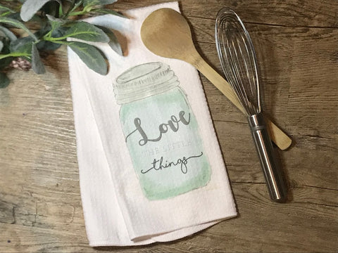 """Love the Little Things"" Mason Jar Decor Kitchen or Bathroom Towel"