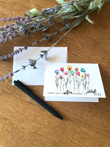 A Million Reasons to Celebrate You - Ink Stem Flowers - Greeting Card