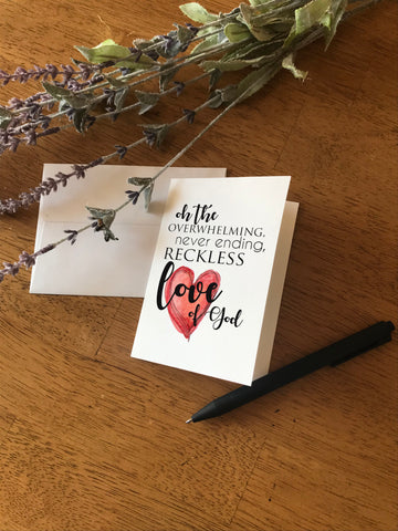 Oh the Overwhelming Reckless Love of God - Greeting Card