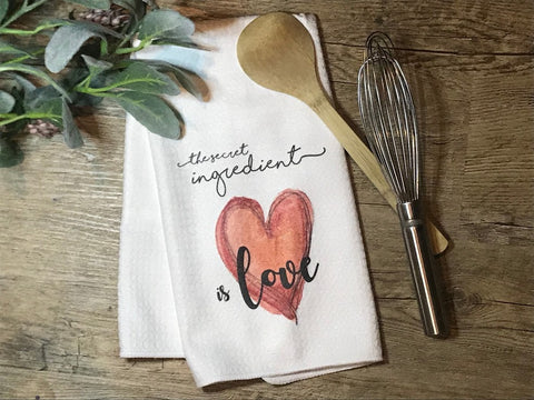 """The Secret Ingredient Is Love"" Decor Kitchen or Bathroom Towel"