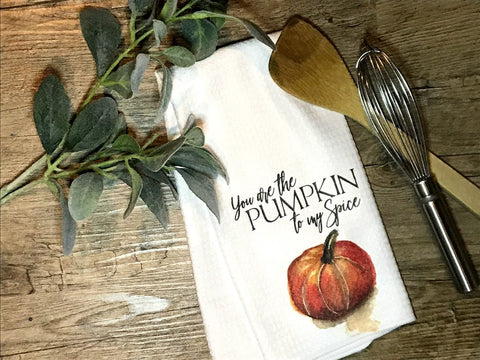 """You are the Pumpkin to My Spice""  Decor Kitchen or Bathroom Towel"