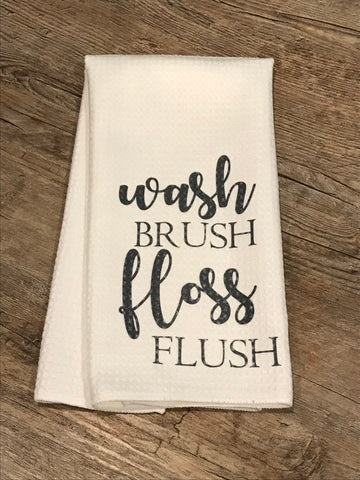 Wash brush floss flush / bath towel/ funny tea towel / hand towel
