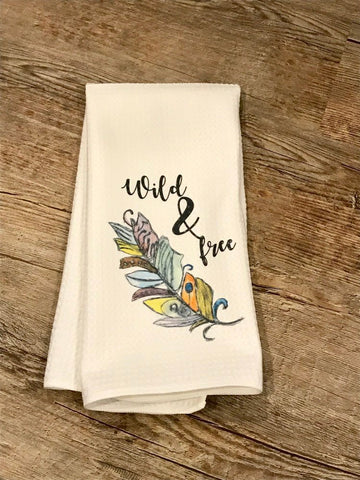 Wild and Free Feather/ tea towel/ tea towel / Gift for Mom / Gift for Grandma / Gift for couple / kitchen towel