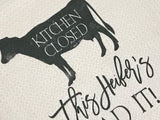 Kitchen is Closed, This Heifers Had It! / Funny Kitchen Towel