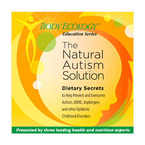 The Natural Autism Solution CD Set