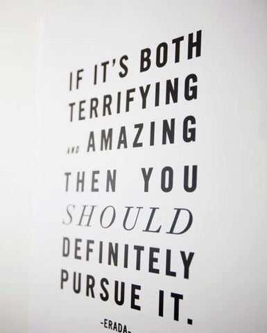 If it's both terrifying and amazing