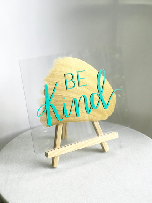 Be Kind Painted Acrylic Sign - Inspirational Decor - Wondermint Goods