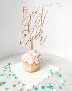 Best Day Ever Rose Gold Acrylic Cake Topper